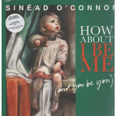 SINEAD O'CONNOR How About I Be Me And You Be You LP VINYL UK One Little Indian