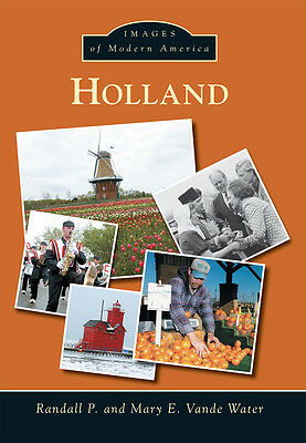 Holland [Images of Modern America] [MI] [Arcadia Publishing]