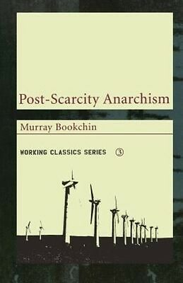Post-Scarcity Anarchism by Murray Bookchin Paperback Book (English)