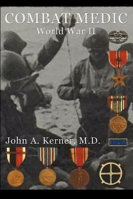 Combat Medic: World War II by John A. Kerner Paperback Book (English)