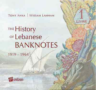 The History of lebanese Banknotes Book 1919-1964 ...............Lebanon Liban