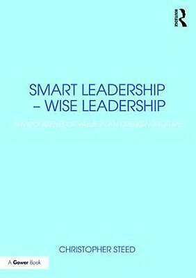 Smart Leadership - Wise Leadership: Environments of Value in an Emerging Future