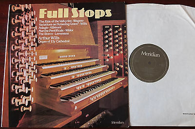Arthur Wills Ely Cathedral Organ Full Stops Lp Meridian (1978) Nm E77014 England