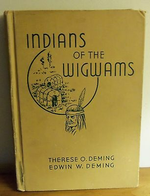 INDIANS OF THE WIGWAMS by Therese Deming FICTIONALIZED VIEW OF INDIAN LIFE