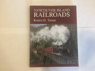 Vancouver Island Railroads  by Robert D Turner