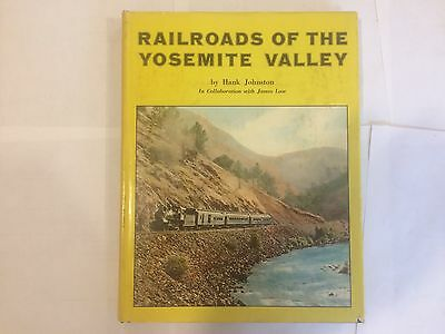 Railroads of the Yosemite Valley  by Hank Johnston