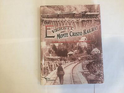 Everett & Monte Cristo Railway by Phil Woodhouse, Daryl Jacobson, Bill Petersen