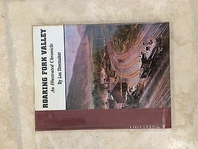 Roaring Fork Valley  An Illustrated Chronicle By Len Shoemaker  Signed by author