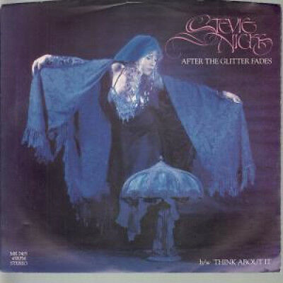 "STEVIE NICKS After The Glitter Fades 7"" VINYL US Modern B/W Think About It"