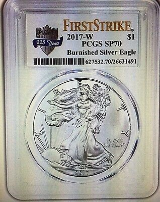 2017 W PCGS SP70 BURNISHED SILVER EAGLE MS70 70 FIRST STRIKE 225th Ann PRESALE