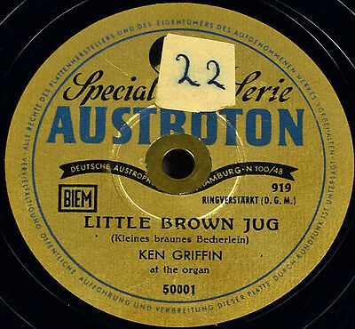 Schellackplatte 78rpm - Ken Griffin - Little Brown Jug / If I Had You