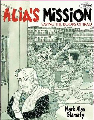 Alia's Mission: Saving the Books of Iraq by Mark Alan Stamaty Paperback Book (En