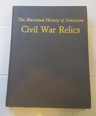 The Illustrated History of American Civil War Relics,By Stephen W. Sylvia SIGNED