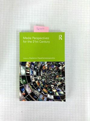 Media Perspectives for the 21st Century (Communication and Society) Papathanasso