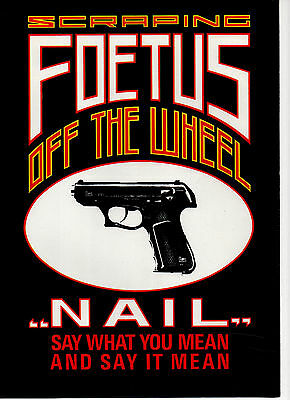 FOETUS (SCRAPING FOETUS OFF THE WHEEL) ~ NAIL POSTER. 1985 A4 fold out poster.