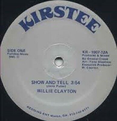 """Willie Clayton Show and tell US Kirstee (12"""" Vinyl Soul)"""