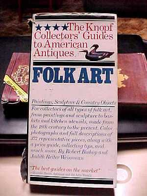 The Antique Collectors Guide to American Antiques - FOLK ART !