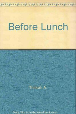 Before Lunch by Thirkell, Angela Hardback Book The Cheap Fast Free Post