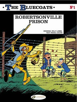 Bluecoats, The Vol.1: Robertsonville Prison by Cauvin Paperback Book The Cheap