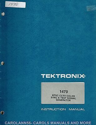 TEKTRONIX Manual 1470 NTSC CCTV COLOR SYNC & TEST SIGANL GENERATOR