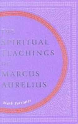 The Spiritual Teachings of Marcus Aurelius by Forstater, Mark Hardback Book The