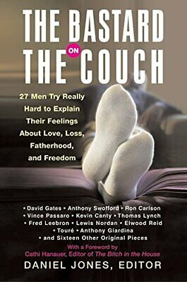 The Bastard on the Couch: 27 Men Try Really Hard to Explain Their Fe... Hardback