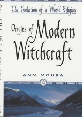 Origins of Modern Witchcraft: The Evolution of a World ..., Moura, Ann Paperback