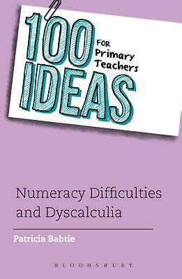100 Ideas for Primary Teachers: Numeracy Difficulties and Dyscalculia by Patrici