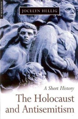 The Holocaust and Antisemitism: A Short History by Hellig, Jocelyn Paperback The