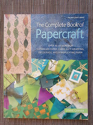 THE COMPLETE BOOK OF PAPERCRAFT handmade paper CARDS Decoupage + more