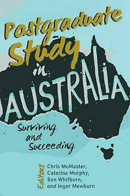 Postgraduate Study in Australia: Surviving and Succeeding Hardcover Book Free Sh