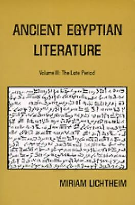 Ancient Egyptian Literature: Volume III: The Late Period (Near Eastern...