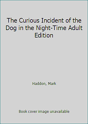The Curious Incident of the Dog in the Night-time: Adult Edition by Haddon, Mark