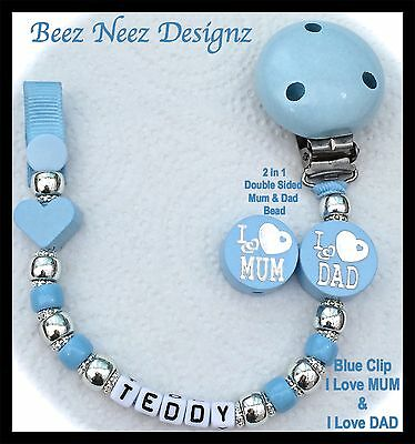 ♕ PERSONALISED Your Name Choice ♕ BLUE Dummy Clip ♕ 2 in 1 - I LOVE MUM & DAD ♕