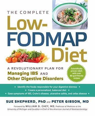 The Complete Low-FODMAP Diet : A Revolutionary Plan for Managing IBS and...