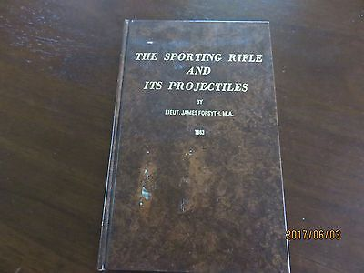 The Sporting Rifle  And Its Projectiles