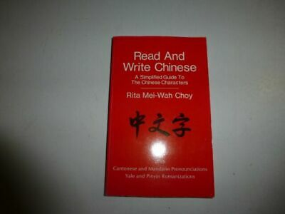 Read and Write Chinese : A Simplified Guide to the Chinese Characters