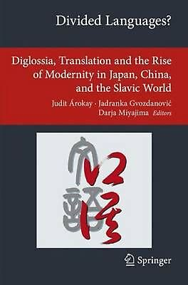 Divided Languages?: Diglossia, Translation and the Rise of Modernity in Japan, C