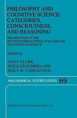 Philosophy and Cognitive Science: Categories, Consciousness, and Reasoning: Proc