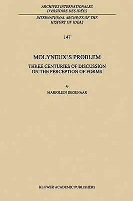 Molyneux's Problem: Three Centuries of Discussion on the Perception of Forms by