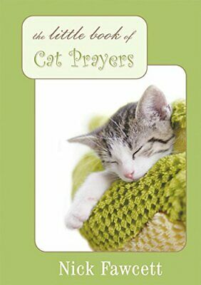 The Little Book of Cat Prayers by Nick Fawcett Book The Cheap Fast Free Post