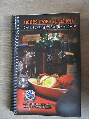 Needs More Whiskey...celting Cooking With A Texas Twist Cookbook Highland Games