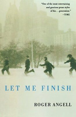 Let Me Finish by Angell, Roger Book The Cheap Fast Free Post