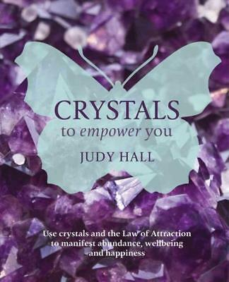 Crystals To Empower You - Hall, Judy - New Paperback Book