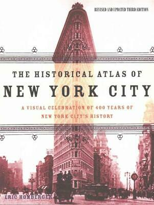 The Historical Atlas Of New York City - Homberger, Eric - New Paperback Book