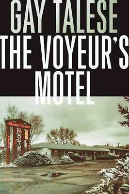 The Voyeur's Motel - Talese, Gay - New Hardcover Book