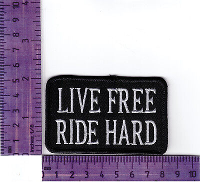 Live Free Ride Hard Bikers Embroidered Patch / Badge