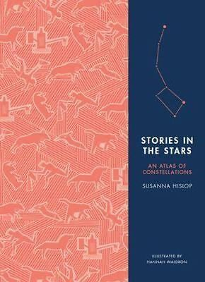Stories in the Stars An Atlas of Constellations by Susanna Hislop 9780091954451
