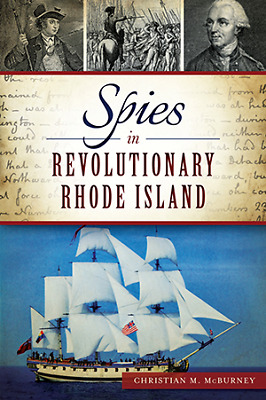 Spies in Revolutionary Rhode Island [Military] [RI] [The History Press]