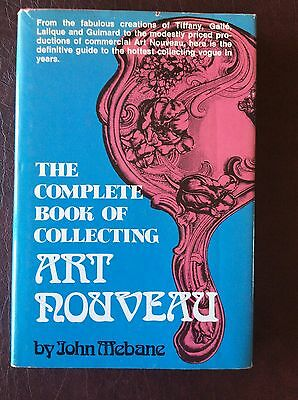 Vintage The Complete Book of Collecting Art Nouveu by John Mebane Hardcover Book